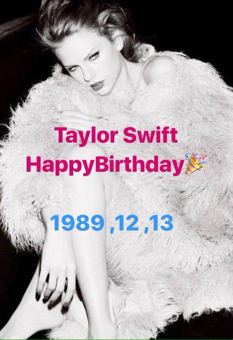 Taylor Swift Happy Birthday 1989,12,13.