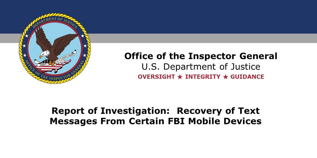 DOJ OIG releases report of investigation describing the recovery of text messages from certain FBI mobile devices oig.justice.gov/reports/2018/i…