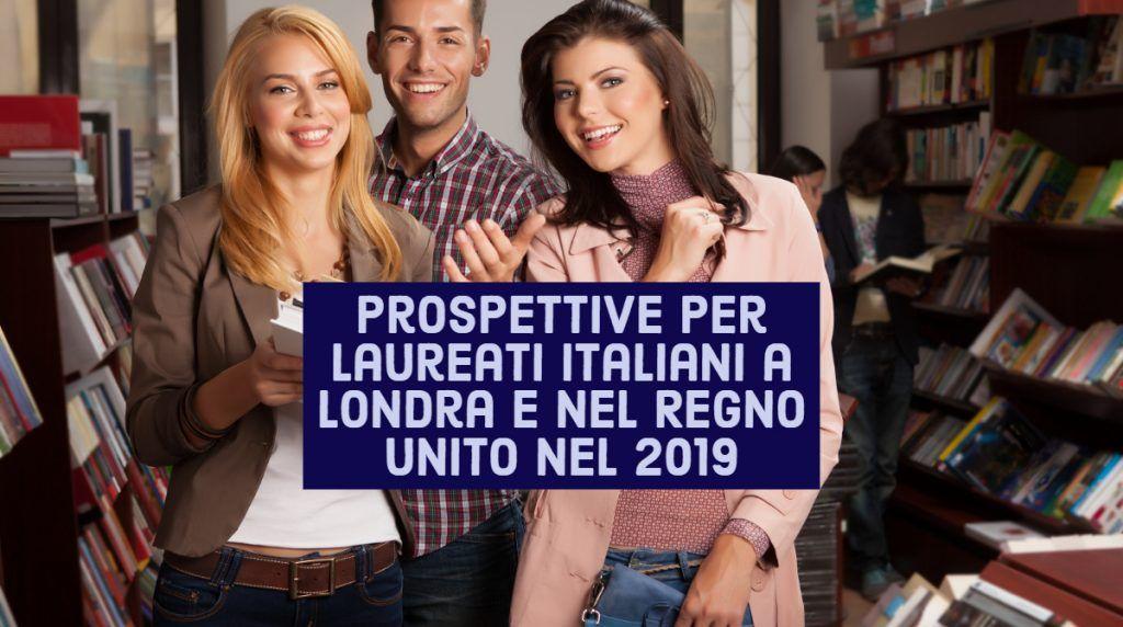 Leggi:  Prospettive per laureati italiani a Londra nel Regno Unito nel 2019 https://t.co/OgmZRn0ANX