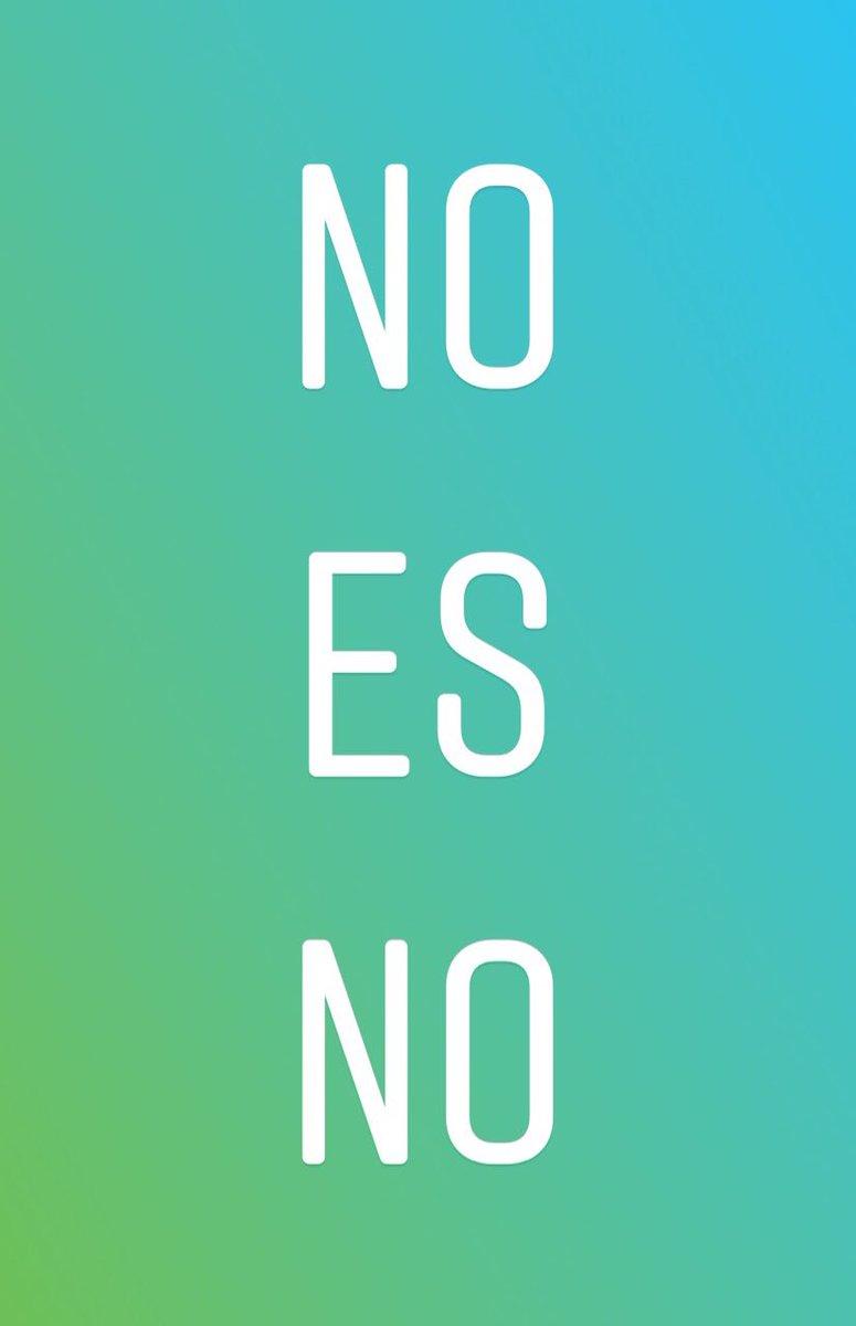 #NoEsNo 💚