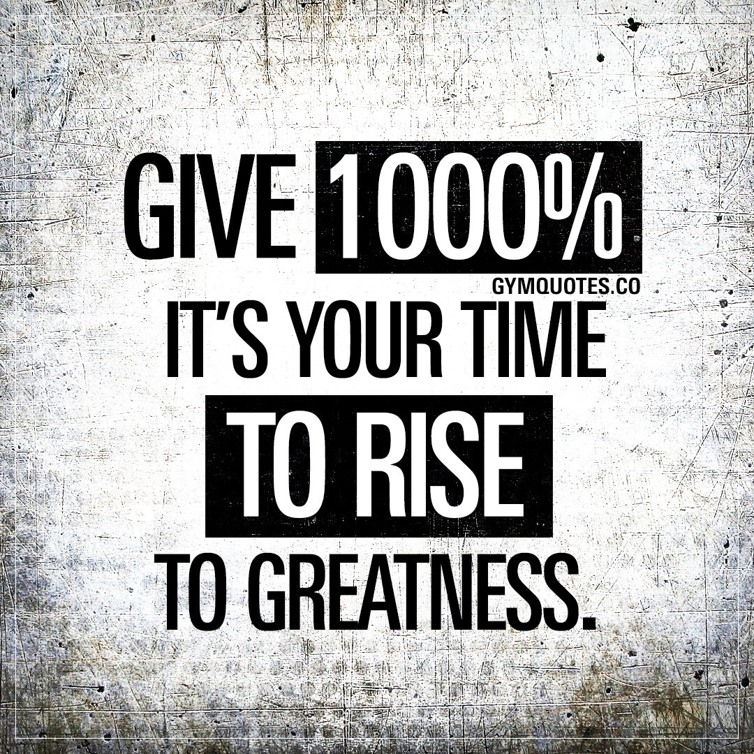 """Time To Rise Quotes: Gym Quotes On Twitter: """"Give 1000% It's Your Time To Rise"""