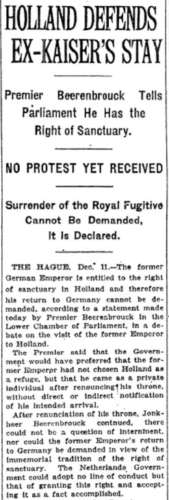 Dec 12, 1918 - New York Times: Netherlands defends granting ex-Kaiser sanctuary #100yearsago