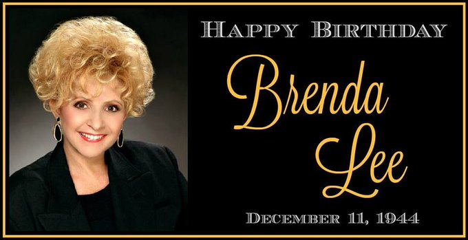 Happy 72nd Birthday Brenda Lee  12-10-18