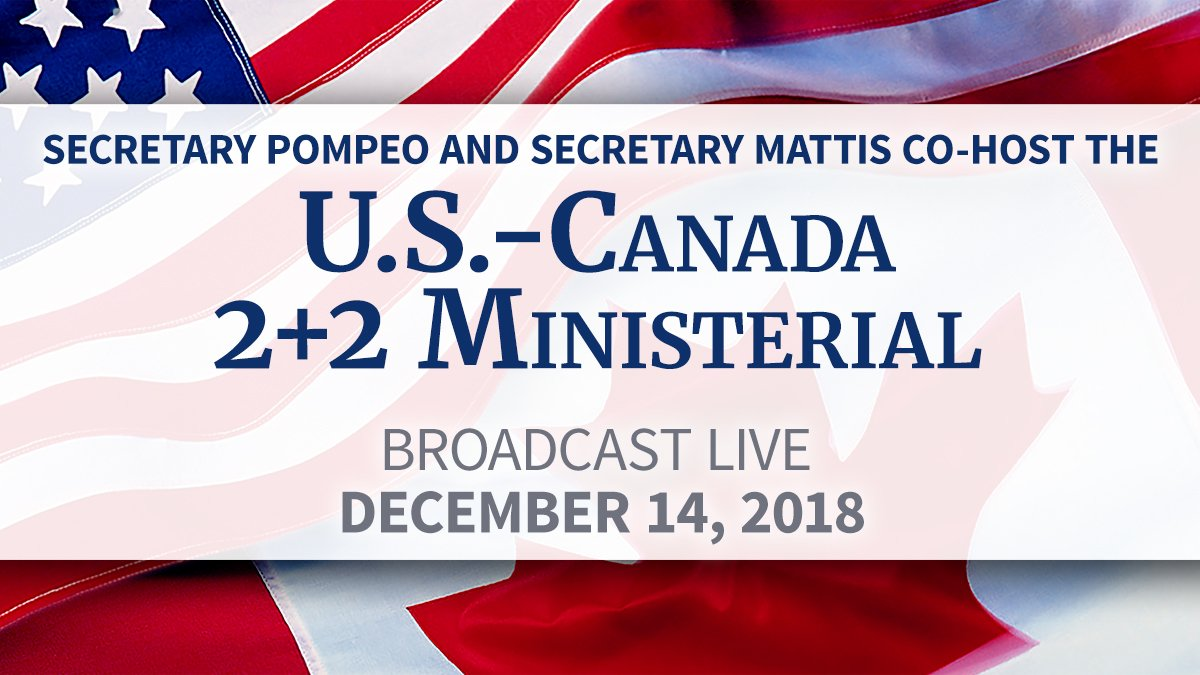 Today, @SecPompeo and @DeptofDefense Secretary Mattis will join Canadian Foreign Affairs Minister @cafreeland and Defense Minister @HarjitSajjan for the U.S.–#Canada 2+2 Ministerial. https://t.co/HdsKgGZFga