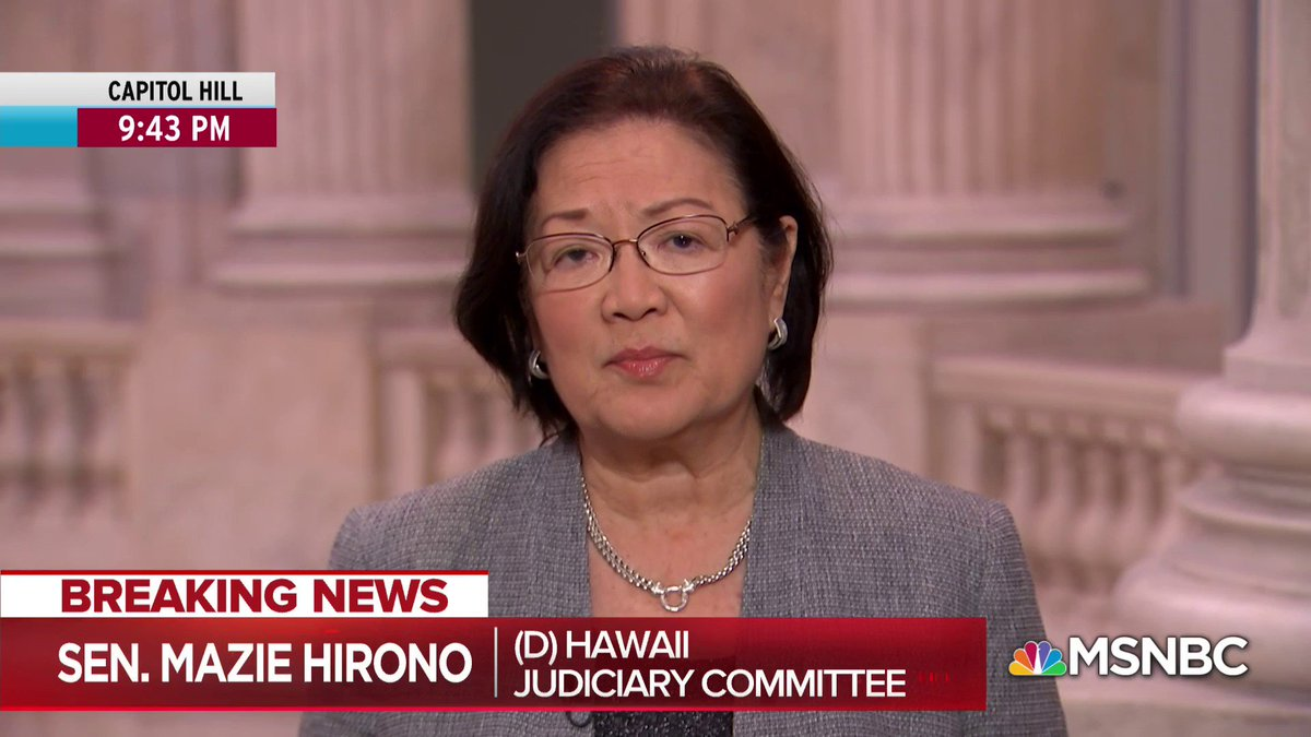 """Senator Hirono: Trump only wants people who will do his bidding; Barr's memo on Mueller was an 'audition'  """"The only wall that's real is the one that's closing in on him."""""""
