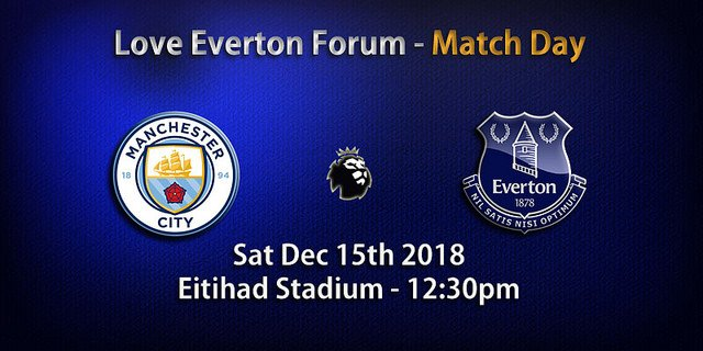 Man City v Everton - Sat 15th December 2018 - 12:30pm