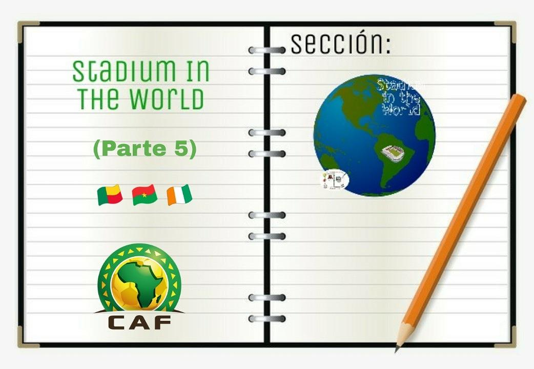 Stadium In The World | África (Parte 5)   http://elcuadernodetuto.blogspot.com/?m=1  #SW #Estadios #Mundo #Travel #Africa #World #CAF #StadiumInTheWorld #Stadium #ECDTuto #VamosPorMás