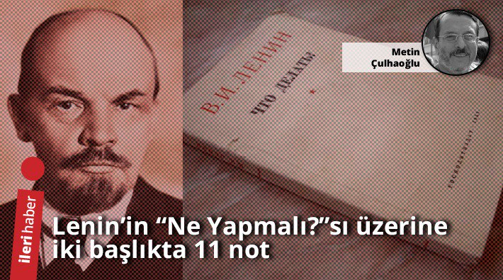 Ileri Haber On Twitter Metin çulhaoğlu Yazdı Leninin Ne