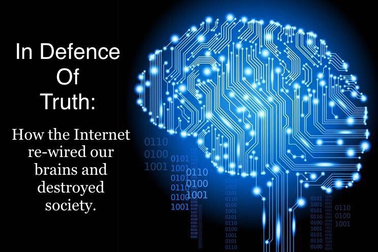 In Defence of Truth: How the Internet re-wired our brains and destroyed society. juniordoctorblog.com/2018/12/14/in-…