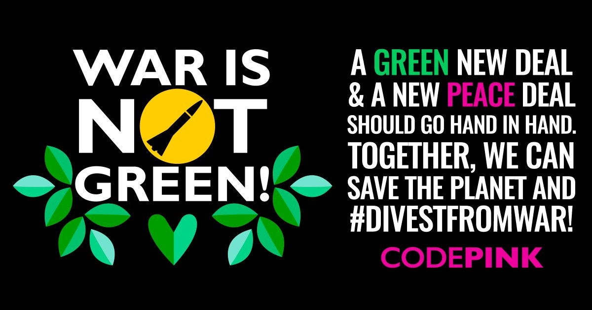 The Green New Deal Should Address Militarism | @medeabenjamin buff.ly/2UUmDaW codepink.org/greennewdeal #divestfromwar