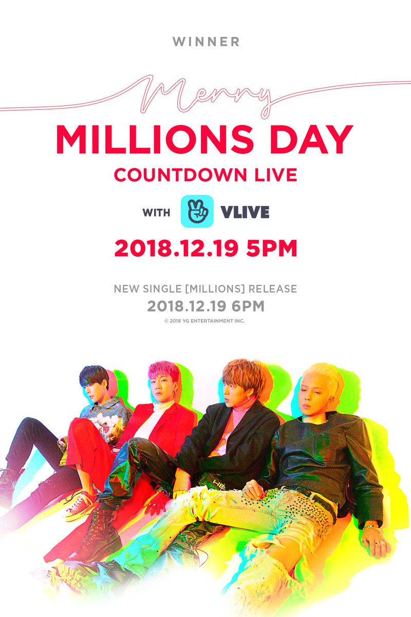 #WINNER COUNTDOWN LIVE 'MERRY MILLIONS DAY'  #위너 #NEW_SINGLE #MILLIONS #COUNTDOWNLIVE #MERRY_MILLIONS_DAY #20181219_5PM #VLIVE #RELEASE #20181219_6PM #YG