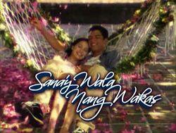 Sana'y Wala Nang Wakas -  (2004)