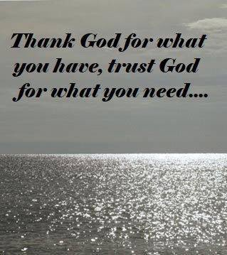 Jeff Mckee On Twitter Thank God For What You Have Trust God For