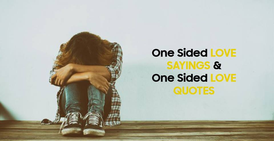 Blogkiat On Twitter 50 One Sided Love Sayings And One Sided Love