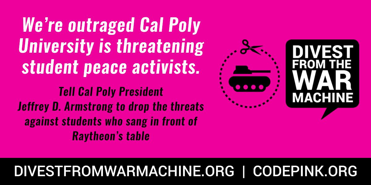 At @CalPoly's fall career fair, students peacefully protested @Raytheon for their complicity in the war machine. Now their school is threatening them! Tell Cal Poly President to drop all threats: buff.ly/2CfswIe #DivestFromWar