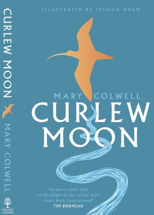 'Curlew Moon is a book with an urgent and important message' TLS 'Well-crafted and thoughtful, meticulously researched and charmingly illustrated' Country Life.  'Readable, highly informed and heartfelt, Colwell has lovely poetic insights' Mark Cocker, Spectator. #CurlewMoon