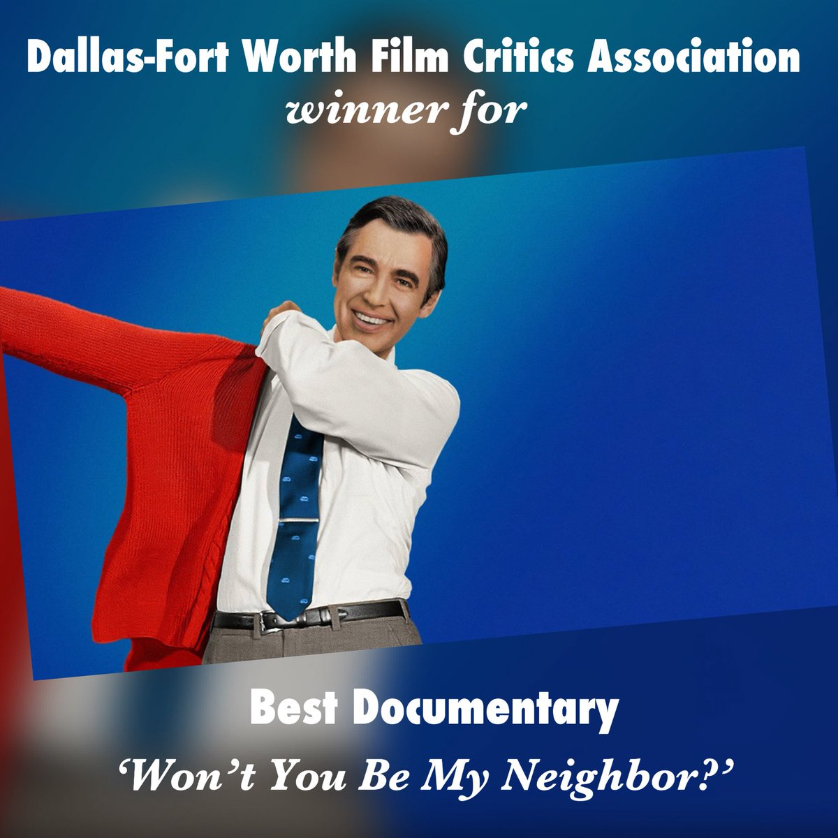 Best Documentary goes to WON'T YOU BE MY NEIGHBOR? #DFWFCAAwards