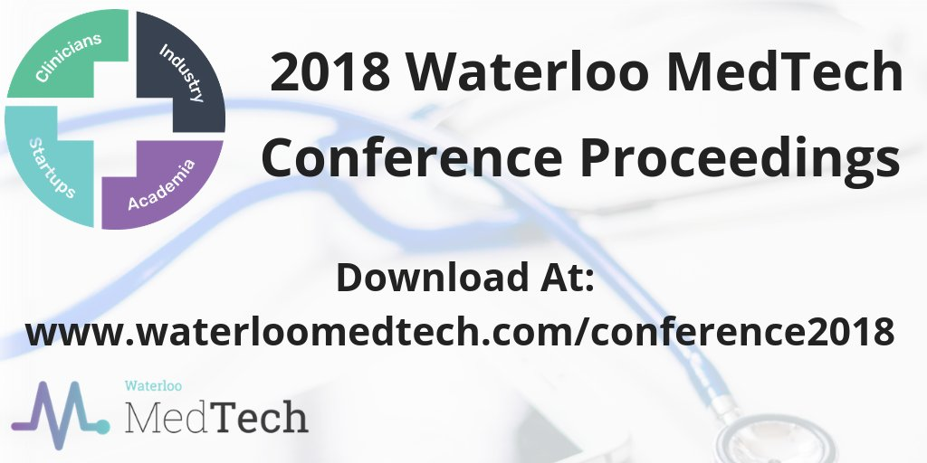 Just Released! The 2018 @WaterlooMedTech Conference Proceedings Report. Download at http://waterloomedtech.com/conference2018.html … #WaterlooMedTech