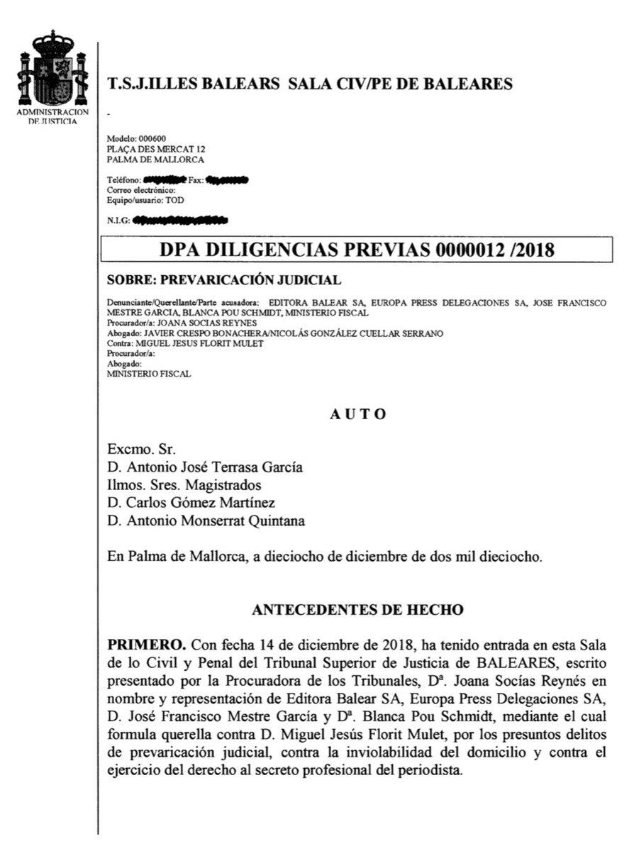 Auto admisión a trámite querella de @diariomallorca, @EPBaleares, @BPouS, @Piomoa43 contra juez Florit por presuntos delitos de prevaricación jud, ctra inviolabilidad del domicilio y ctra ejercicio derecho al secreto profesional periodista #PasoAPaso