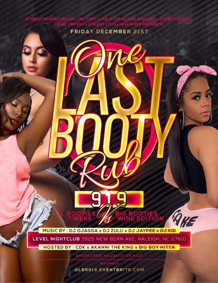 :::::WE'RE BACK IN THE 919 LIVE & DIRECT  ::::ONYX ENT🈂PRESENTS TO YOU   :::ONE LAST BOOTY RUB #OLBR919  ::FRIDAY DEC. 21st. RALEIGH,NC   ::HOSTED BY @AkanniTheKing x @Biggboy_Hitta    MUSIC BY:: @Dj_Zulu9 x @RealKiD__ x @DJaypee919   GRAB TICKETS http://olbr919.eventbrite.com/  ::