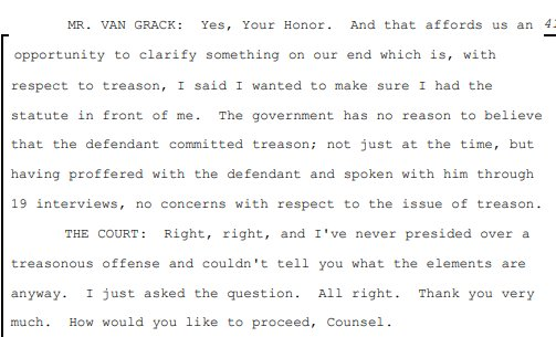 Now the Special Counsel offers his own mea culpa on the treason question. The govt has no reason to believe that the defendant committed treason