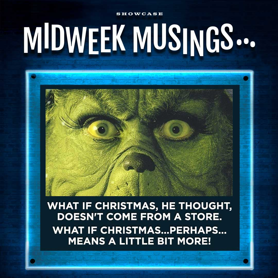 #MidWeekMusings. What if Christmas...perhaps...means a little bit more? #TheGrinch<br>http://pic.twitter.com/19qTI7W6Lo