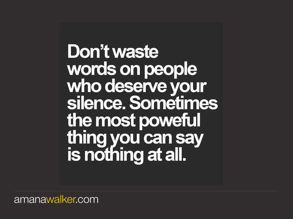 Amana Walker On Twitter Tuesdaythoughts Silence Is Often The Best Response You Can Give Try It