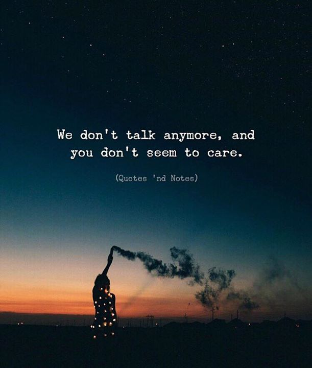 Quotes Nd Notes On Twitter We Dont Talk Anymore And You Dont