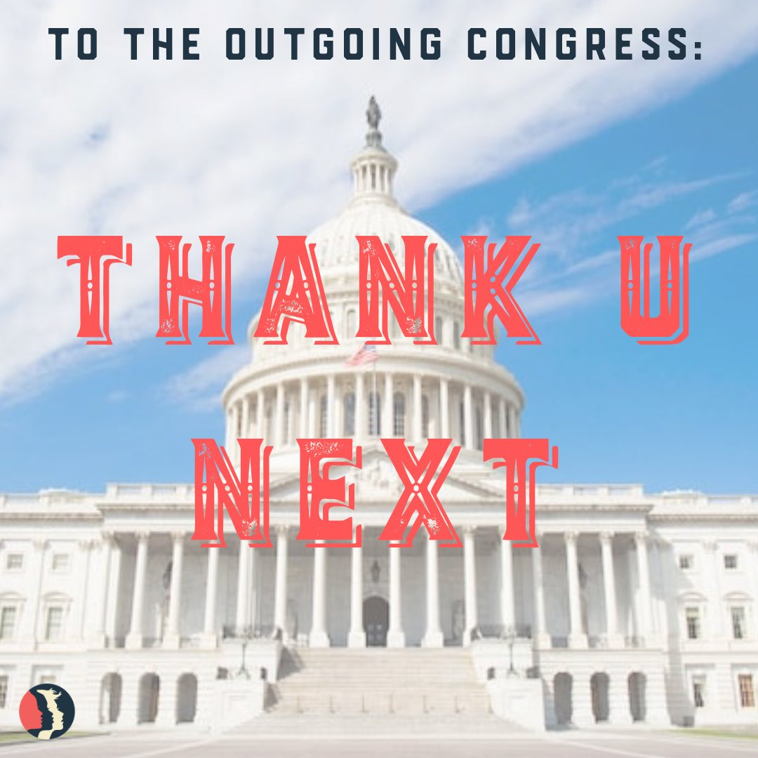 Tomorrow, the most diverse Congress in U.S. history convenes for the first time. To the outgoing Congress, we have a message: #ThankUNext