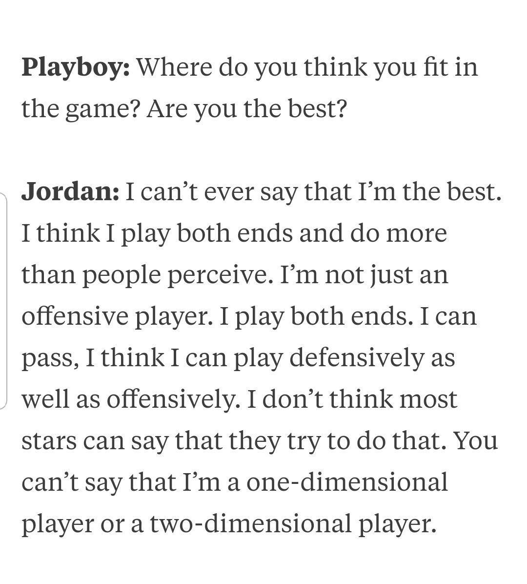 In this interview with Playboy in May of 1992, Michael Jordan was asked if he was the best.  Even back then he demonstrated his reluctance and humility to declare his greatness.