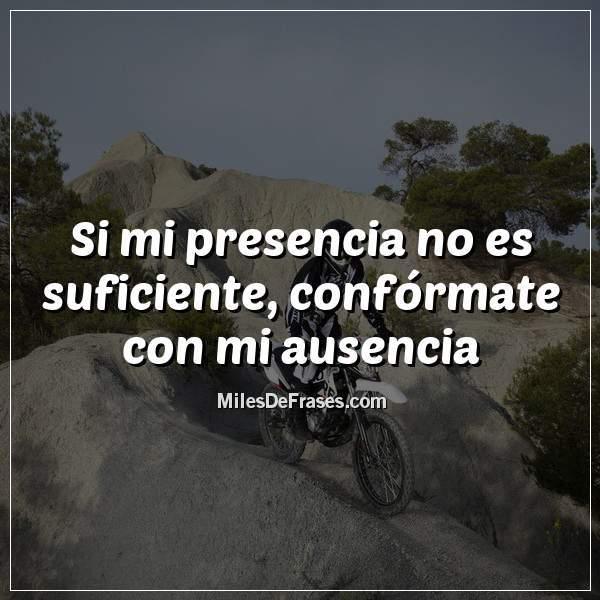 Frases En Imágenes On Twitter Si Mi Presencia No Es