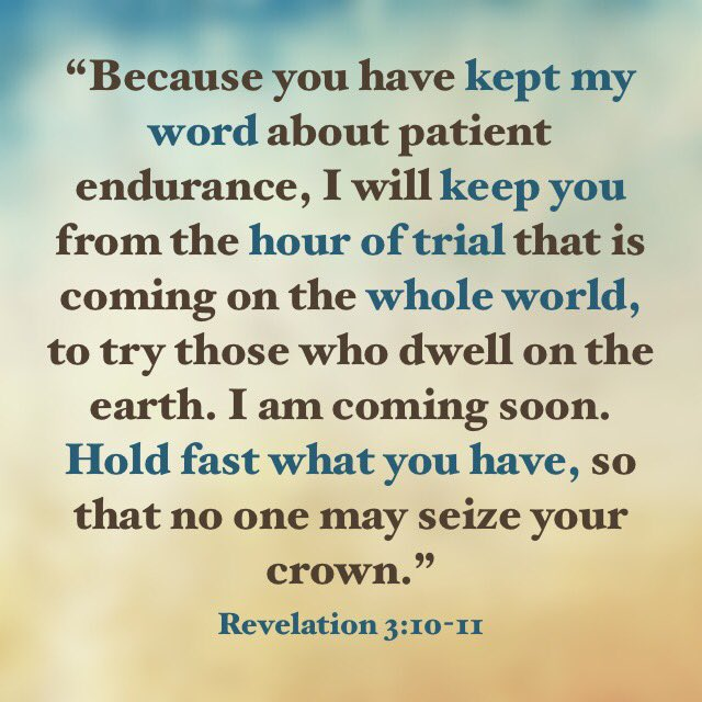 "TheAfrican Apostolic on Twitter: """"Because you have kept my word about  patient endurance, I will keep you from the hour of trial that is coming on  the whole world, to try those"