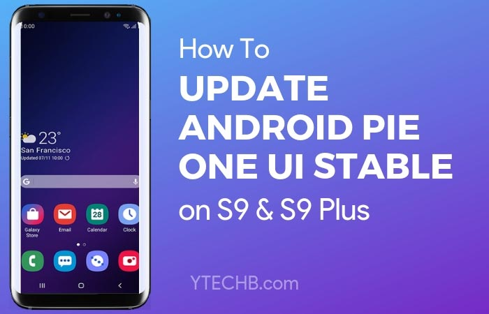 Here's How to Update Samsung Galaxy S9 & S9 Plus to #Android Pie