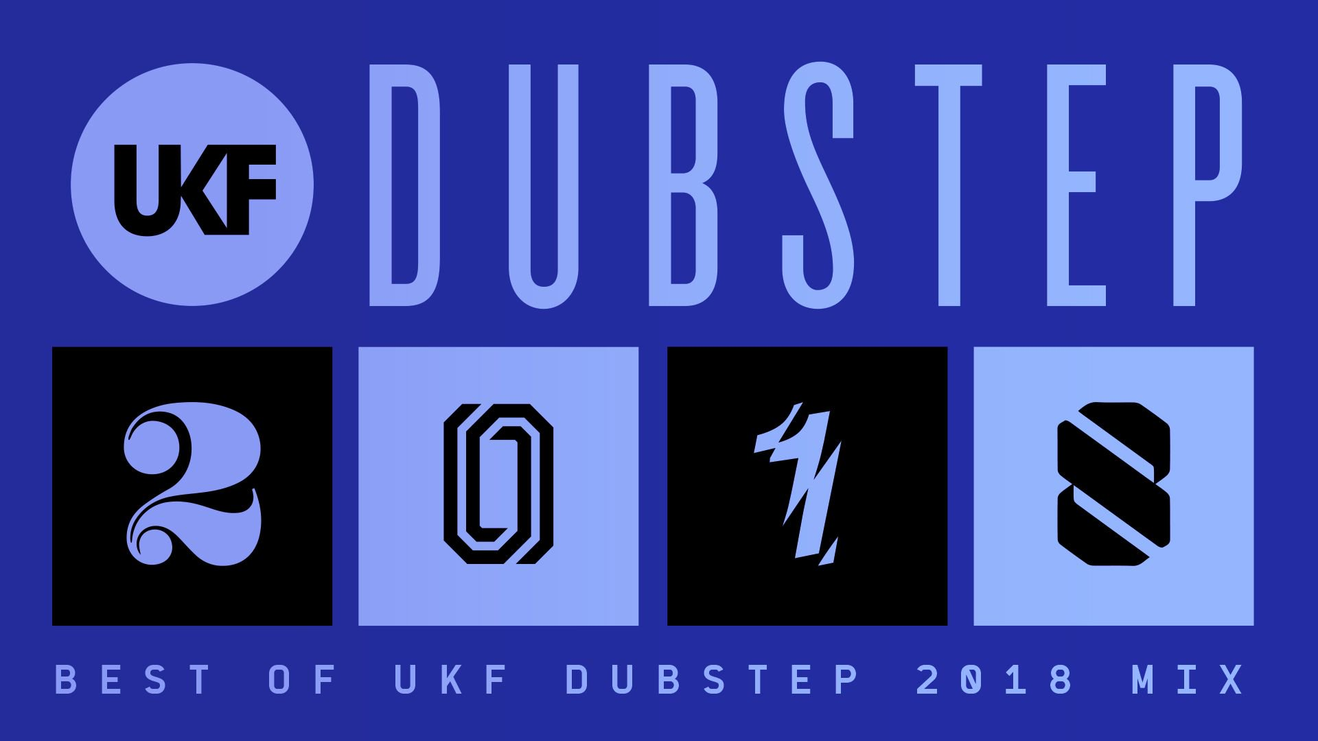 Ukf On Twitter Presenting The Best Of Ukf Dubstep 2018 Mix
