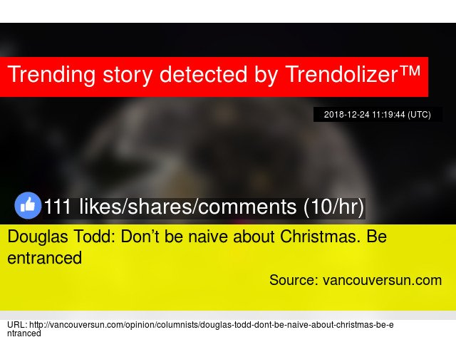 #DouglasTodd: Don't be naive about #Christmas. Be entranced