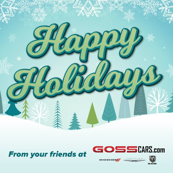 Goss Dodge Chrysler On Twitter Happy Holidays From Your Friends At