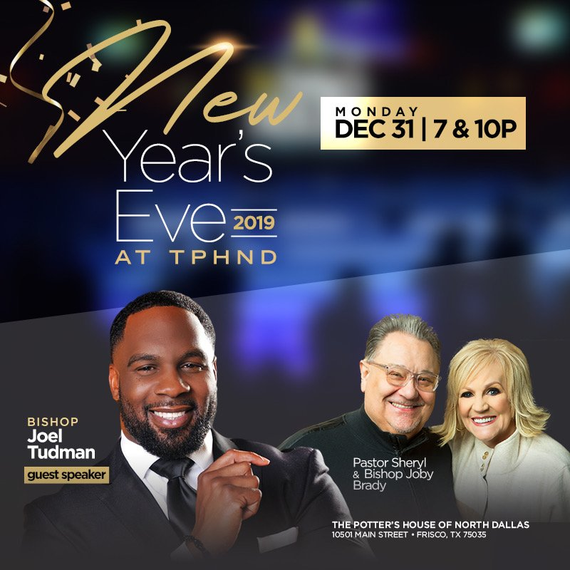 Potter S House North On Twitter Celebrate New Year S Eve At Tphnd Join Us At 7 Or 10 Pm As We Host Special Guest Bishop Joel Tudman Northdallaswins Https T Co 7rzjlp2gie