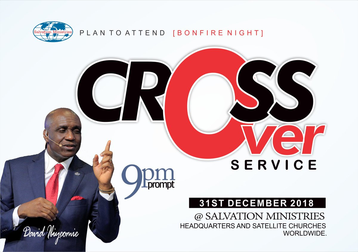 Plan to attend our special cross over service this Monday 31st December, 2018 at 9pm prompt. (GMT +1)  2019 will certainly be your best year so far!  Get ready for the rain of abundance. Come expectant!!! #DavidIbiyeomie #CrossOverService
