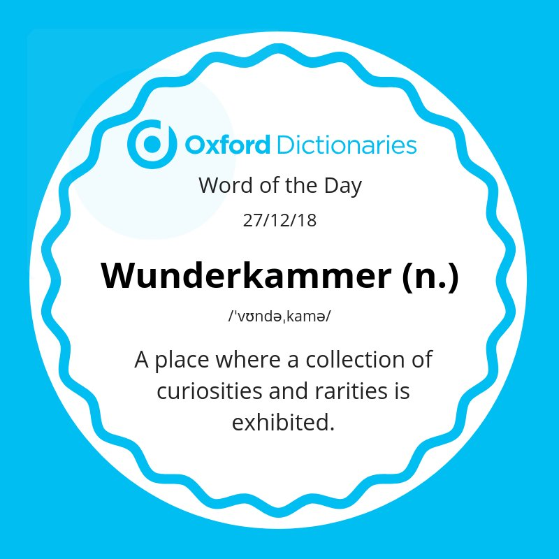 Word of the Day: Wunderkammer http://bit.ly/2A20378