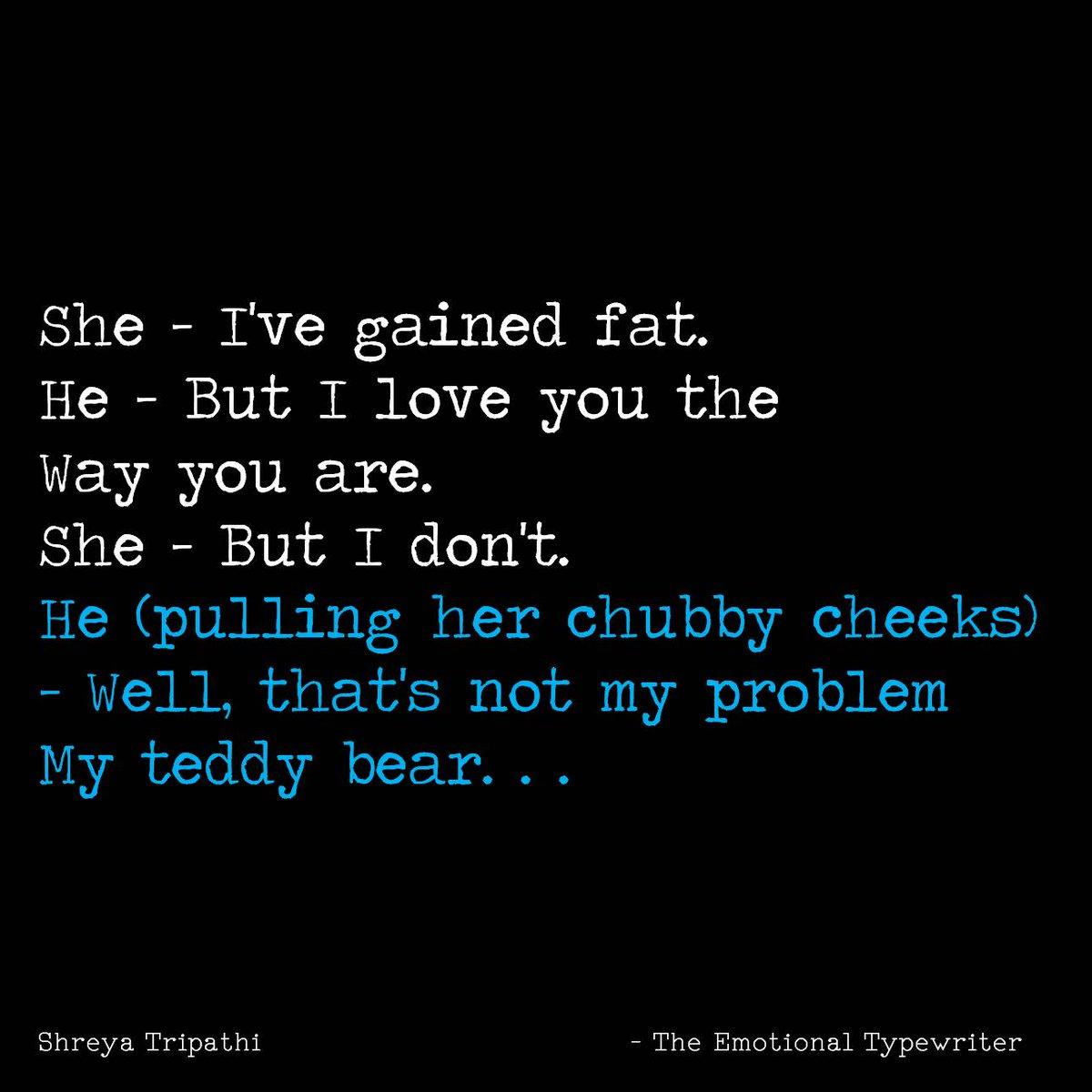 Emotionaltypewriter On Twitter Chubby Teddybear Love Fat