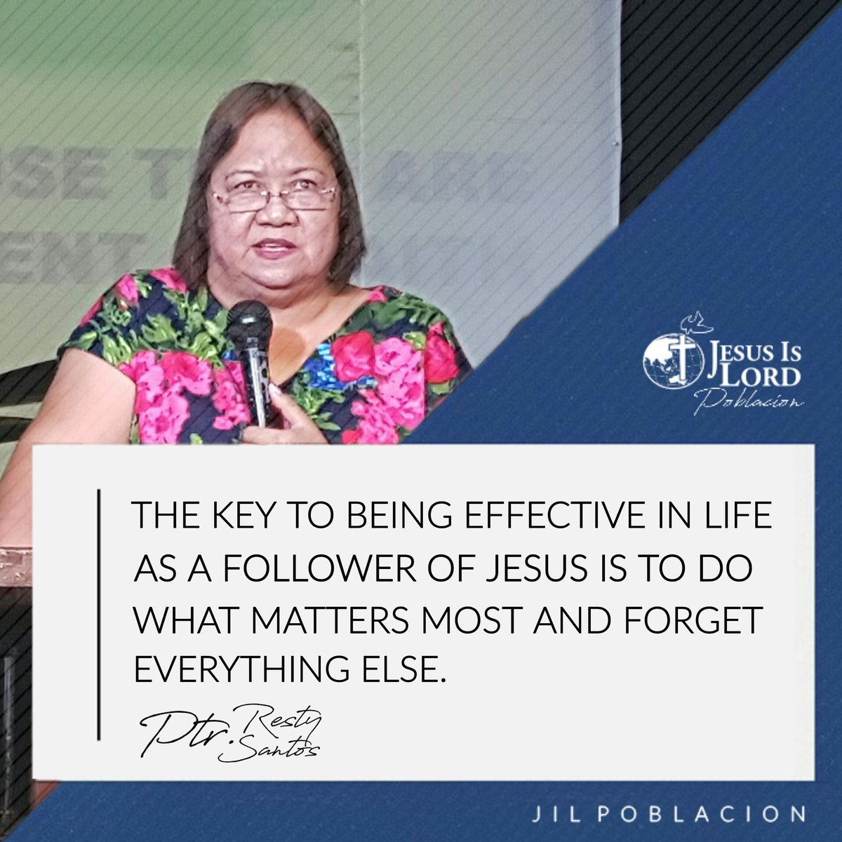 """The key to being effective in life as a follower of Jesus is to do what matters most and forget everything else."" - Ptr. Resty Santos  #jilpoblacion"