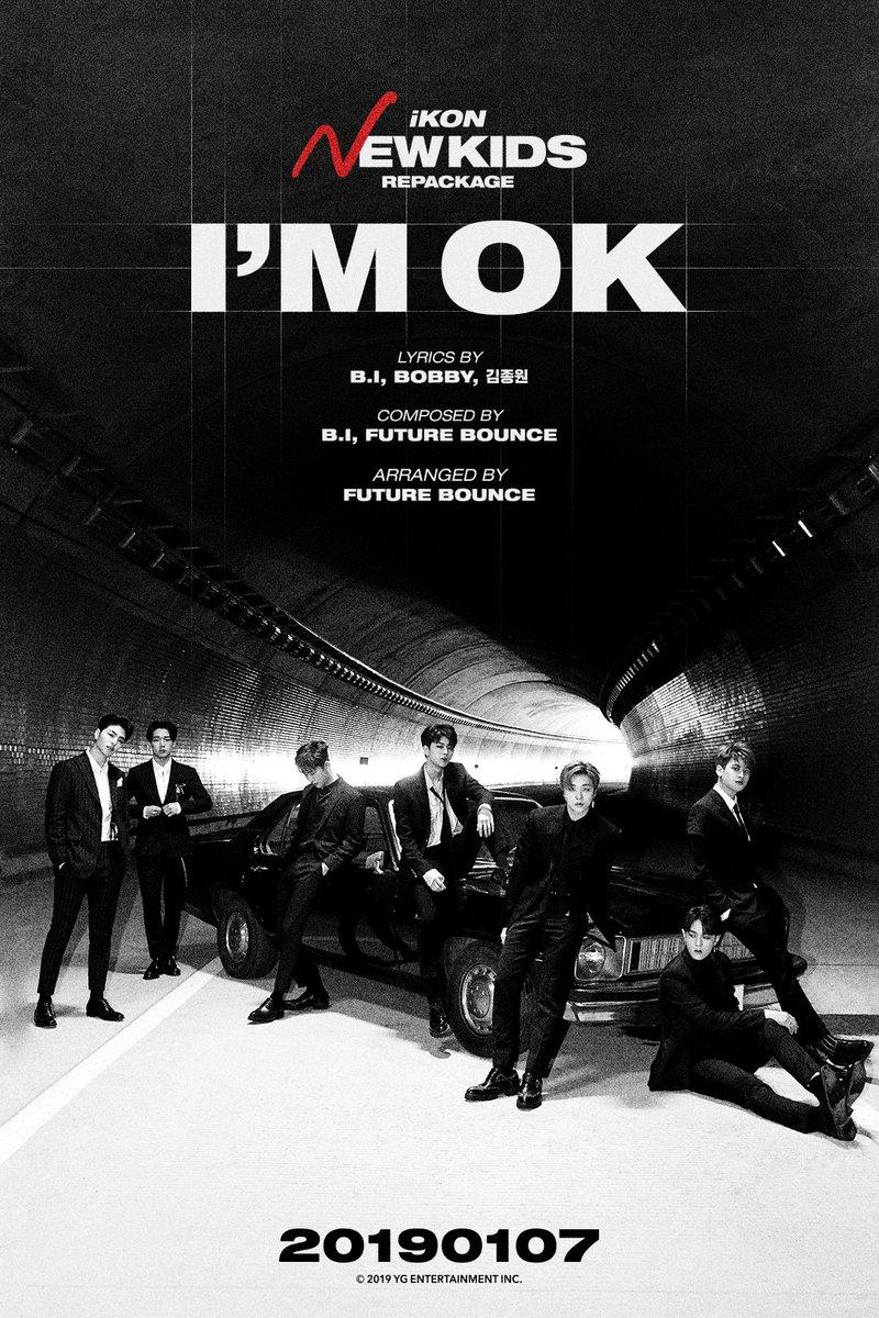 #iKON 'NEW KIDS REPACKAGE' TITLE POSTER   🎶 Title song : 'I'M OK'  ▶️ Online Album Release : 2019.01.07 ▶️ Offline Album Release : 2019.01.08  #아이콘 #NewKidsRepackage #Title #IM_OK #20190107_6pm #ComingSoon #OfflineRelease #20190108 #YG