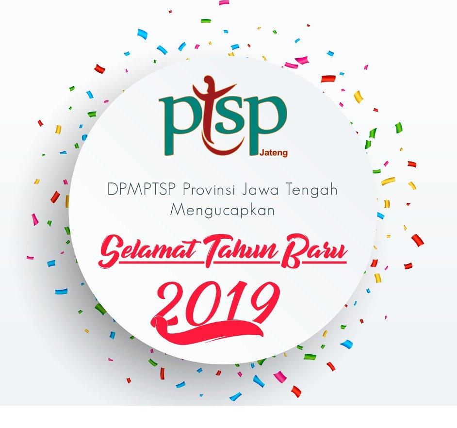 "Kami keluarga besar DPMPTSP  Provinsi Jawa Tengah mengucapkan ""Selamat Tahun Baru 2019"" semoga Investasi di Jawa Tengah semakin meningkat"