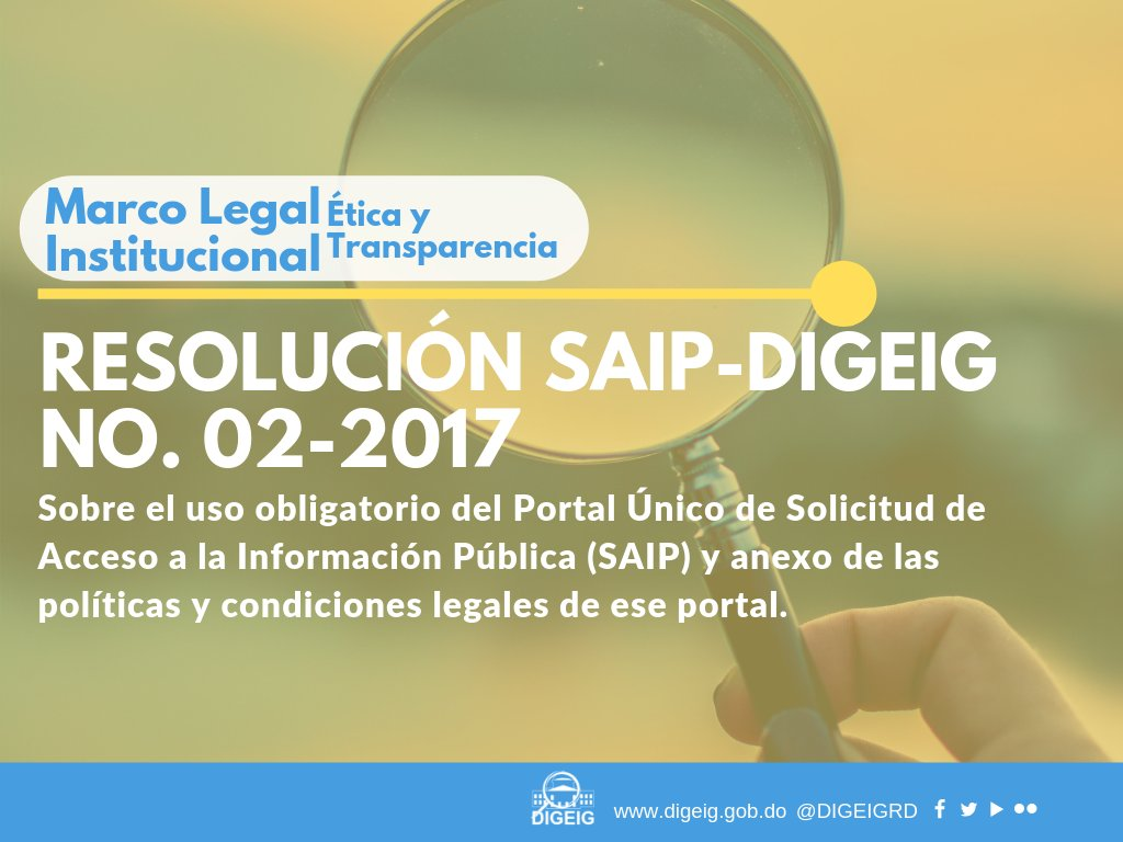 Con la Resolución No. 2-2017 se instauró el uso obligatorio del Portal Único de Solicitud de Acceso a la Información Pública (SAIP), para realizar, gestionar, consultar y recibir.
