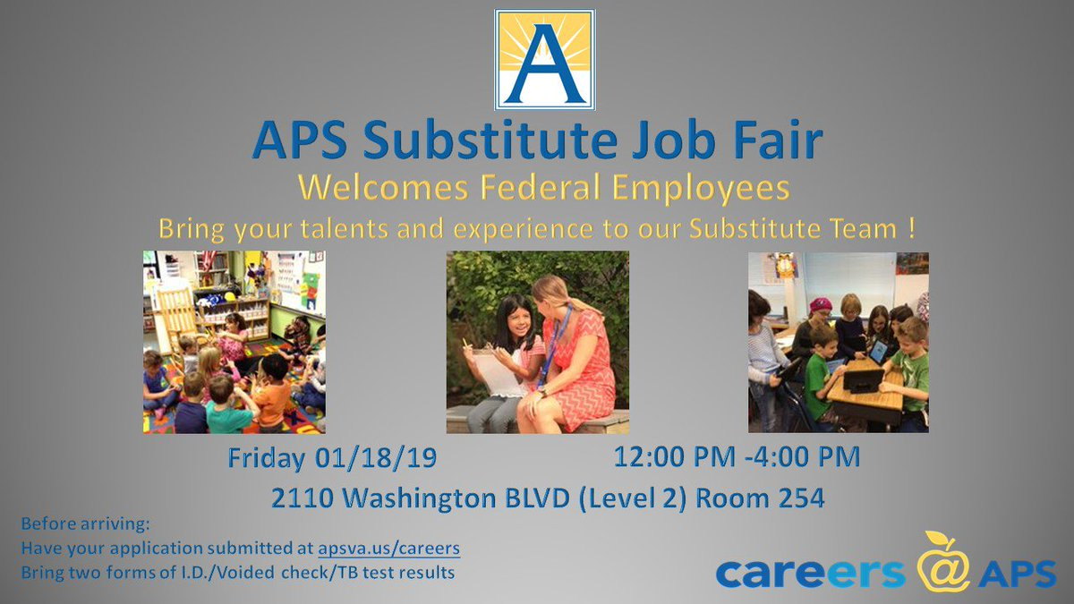 APS is hosting a substitute Job Fair for federal employees from noon-4 p.m. on Fri, Jan. 18 at the Syphax Education Center (2110 Washington Blvd.) Second Floor Room 254. Submit your application at <a target='_blank' href='https://t.co/5yYbuKdMQe'>https://t.co/5yYbuKdMQe</a> and make sure to bring two forms of ID. <a target='_blank' href='https://t.co/tbCUpAmyns'>https://t.co/tbCUpAmyns</a>