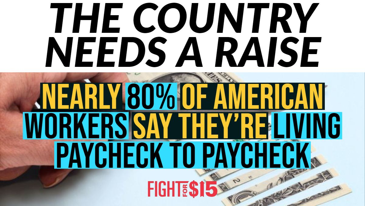 When 80 Of Americans Are Barely Sing By It S Clear The Entire Country Needs A Raise Fightfor15