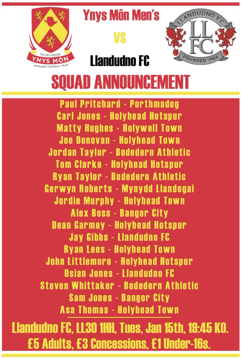 📝👀 SQUAD ANNOUNCEMENT!  Here it is, the squad Campbell Harrison has selected for Tuesday's @LlandudnoFC friendly!  Want to come and support our #YnysMôn2019 hopefuls?  📍The Giant Hospitality Stadium 🗓7:45pm, Tuesday January 15th 2019 🎟£5 Adults, £3 Concessions, £1 U16s