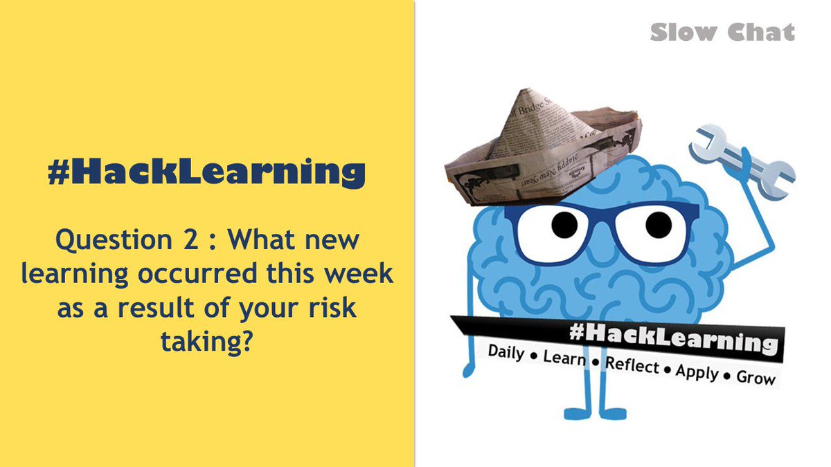 RT Q2 What new learning occurred this week as a result of your risk taking? #HackLearning