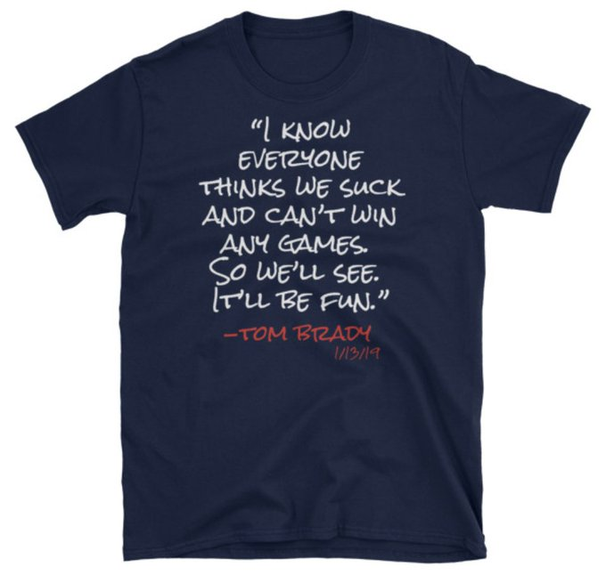 "Tom has a chip on his shoulder. ""I know everyone thinks we suck and can't win any games. So we'll see. It'll be fun."" It is time to prove the haters wrong! We are on to KC! #GoPats #EverythingWeGot $15 Tee: Foto"