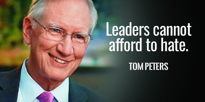 Leaders cannot afford to hate. - Tom Peters #quote #mondaymotivation Photo